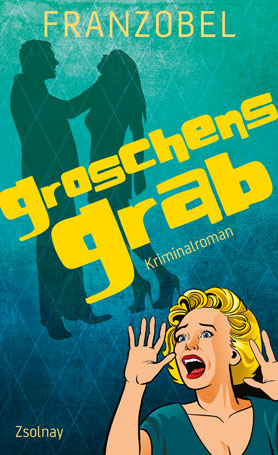 FRANZOBEL: Groschens Grab